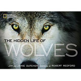 Hidden Lives of Wolves, book by Jim and Jaime Dutcher