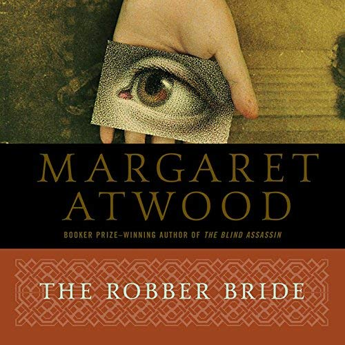 The Robber Bride- Margaret Atwood