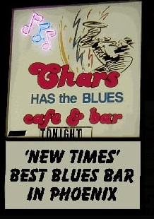 Chars Has The Blues - The best place in the valley to hear live music every day of the week. At Char's we have a friendly and courteous staff to serve you. And the best in Blues, R&B, Soul and Funk music the valley has to offer.4631 7th Ave, Phoenix, AZ 85013 / (602) 230-0205