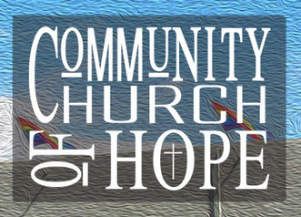 Community Church of Hope - Community Church of Hope was established in 1996 by the LGBTQ community as a spiritual center. We are a diverse group of people who are God-centered and Christ-driven to provide Hope and Love to ALL4121 N 7th Ave, Phoenix, AZ 85013 / (602) 234-2180
