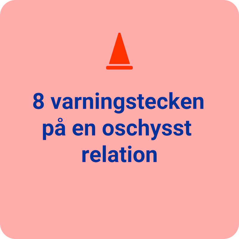 8 varningstecken pa en oschysst relation.png