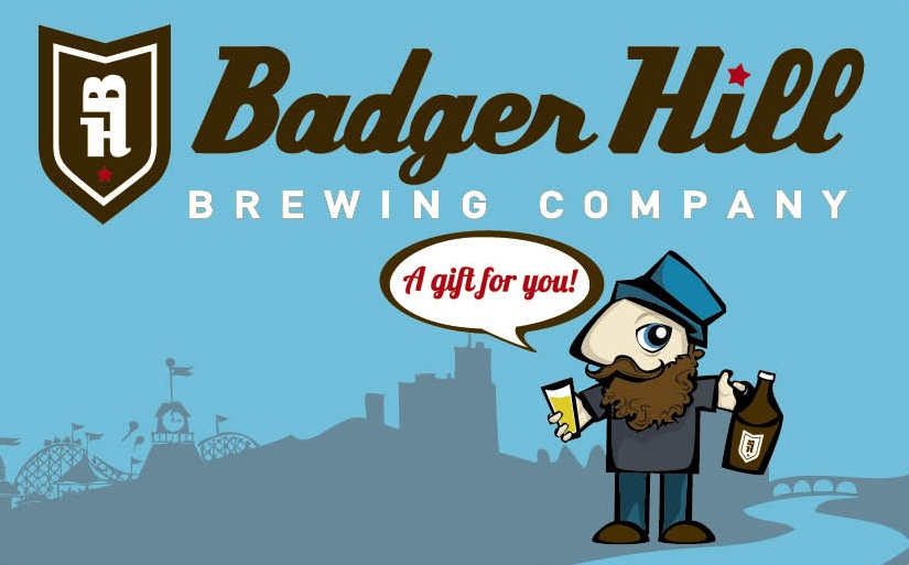 Gift Cards - Yes! We sell Badger Hill gift cards at the taproom or if you don't live locally we can mail one to you. They're good for all things Badger Hill including beer (growlers, too!) and merch. Email us at info@badgerhillbrewing.com if you'd like us to mail one to you!