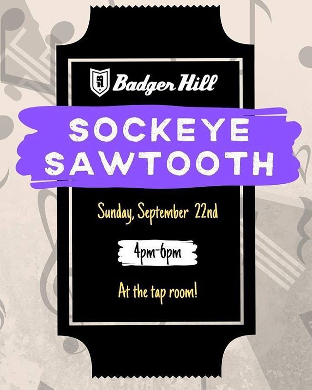 Save the date! Sockeye Sawtooth will be playing at the tap room this month!