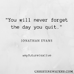 You-will-never-forget-the-day-you-quit._-Jonathan-Evans-1.png