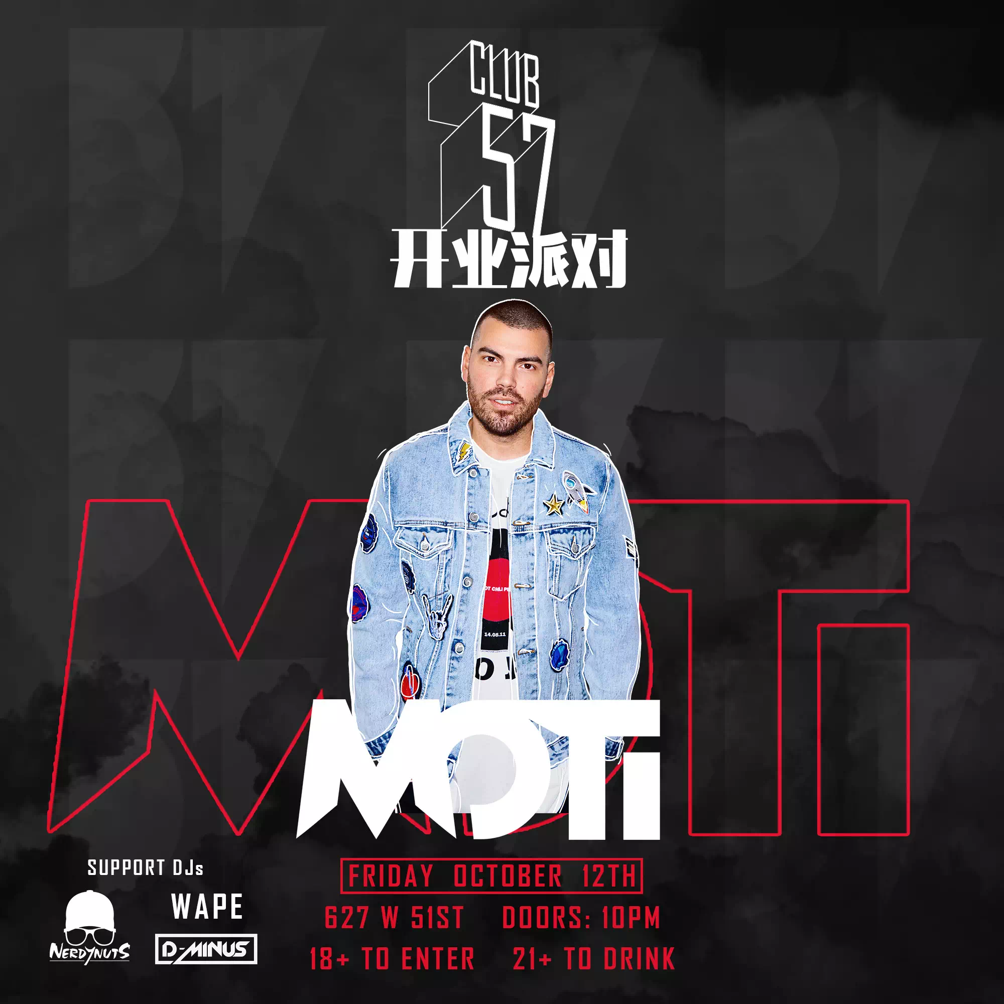 MOTi at Club 57 Grand Opening  Oc 12th, Friday