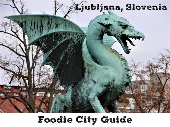 Soups, Štruklji, and Dragons in Ljubljana, Slovenia