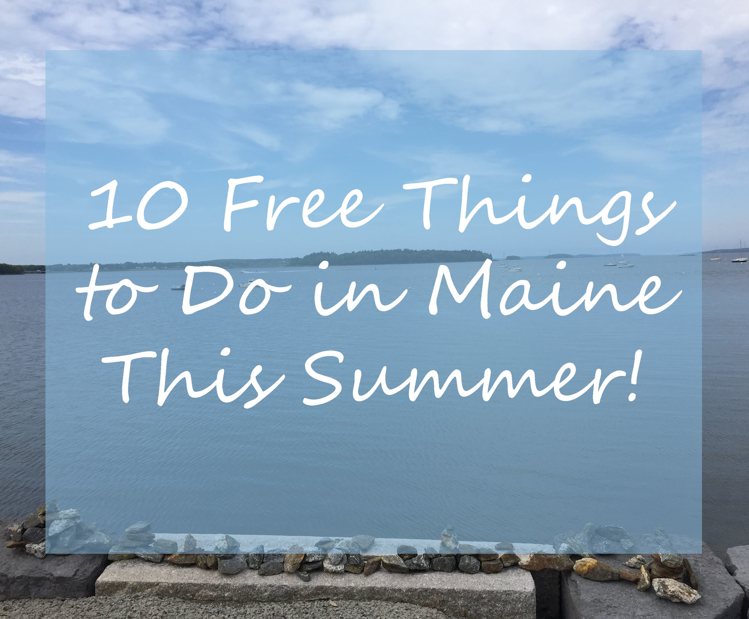 10 Free Things to Do in Maine This Summer | Laurel and Iron