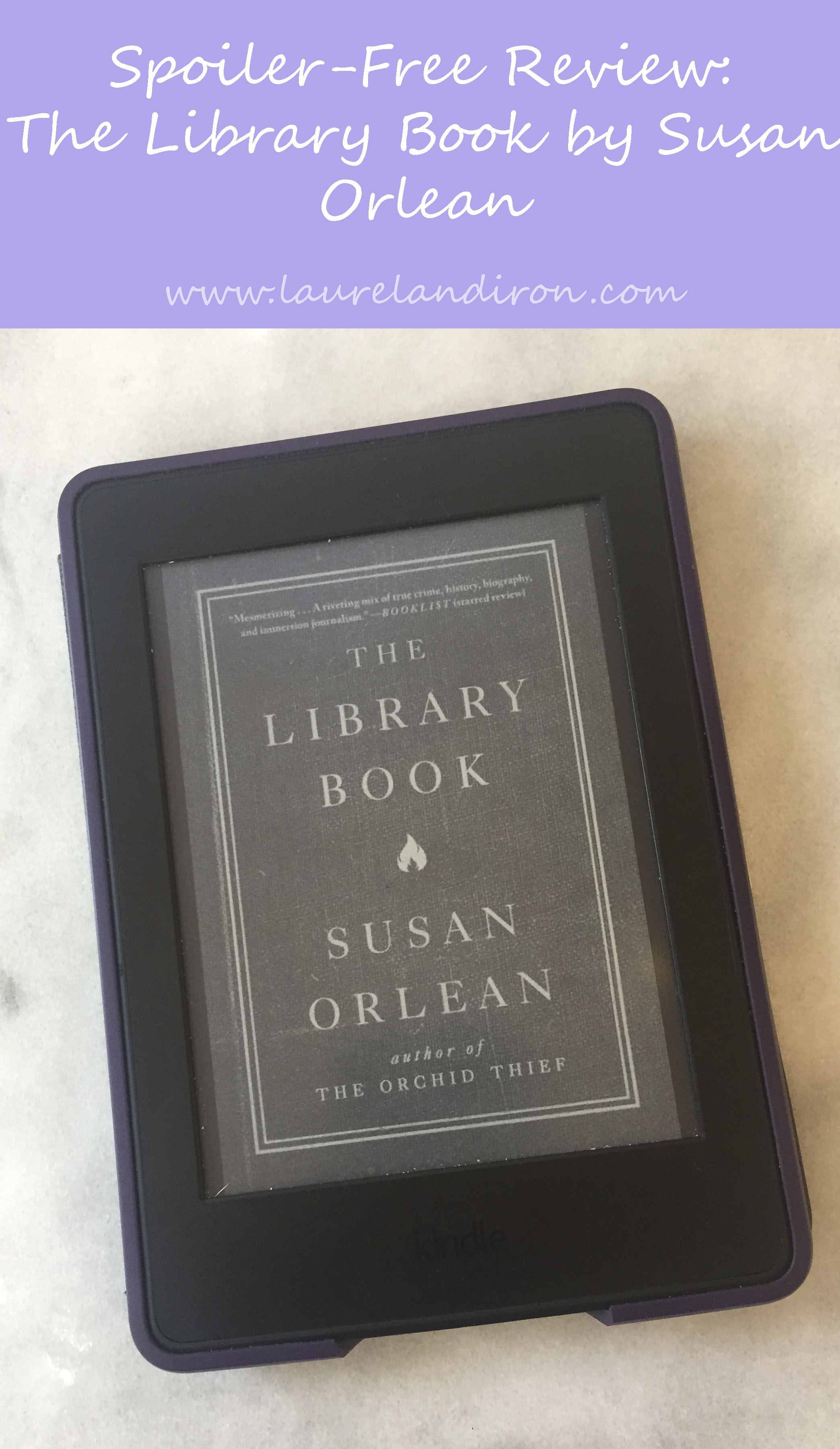 The Library Book by Susan Orlean Review | Spoiler Free Book Review | Laurel and Iron