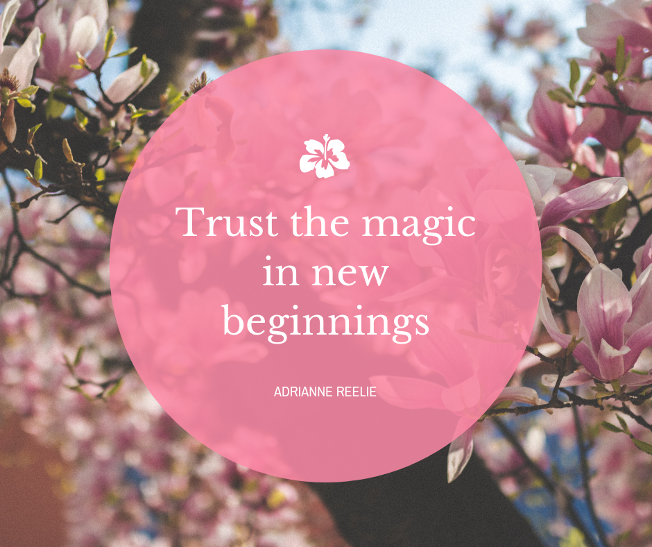 Trust the magic in new beginnings.png