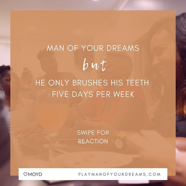 Crazy, right?! We think so too. But here's the deal. This is somebody's reality. . . Let's just say that other than him missing a couple days each week with his toothbrush, can you deal? In what situation would you commit to him? . . #manofyourdreams #moyd #dealbreaker #loveandmarriage #gamenight