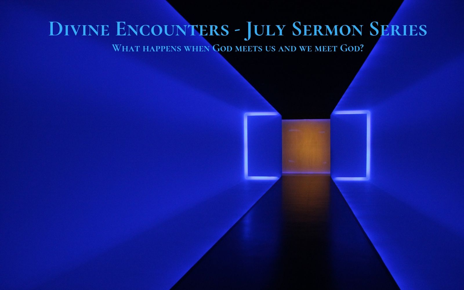 Divine Encounters - July sermon series.jpg