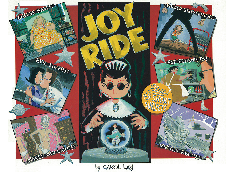 Joy Ride and Other Stories - Black and white reprints of Story Minute strips from 1995-1996 with a 60-page title story that has appeared in this book only. 106 pages from Kitchen Sink Press, 1998.