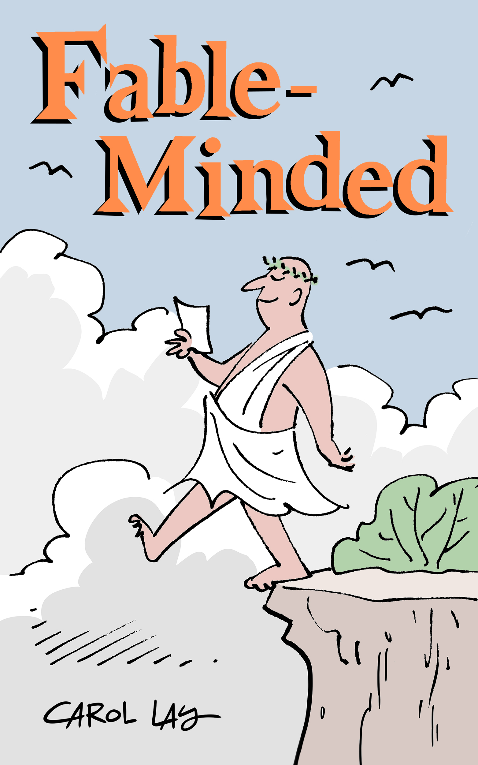 Fable-Minded - A color collection of various weekly strips inspired by myths, fables, and fairy tales, formatted for digital devices. 53 pages from Waylay Books, 2016.