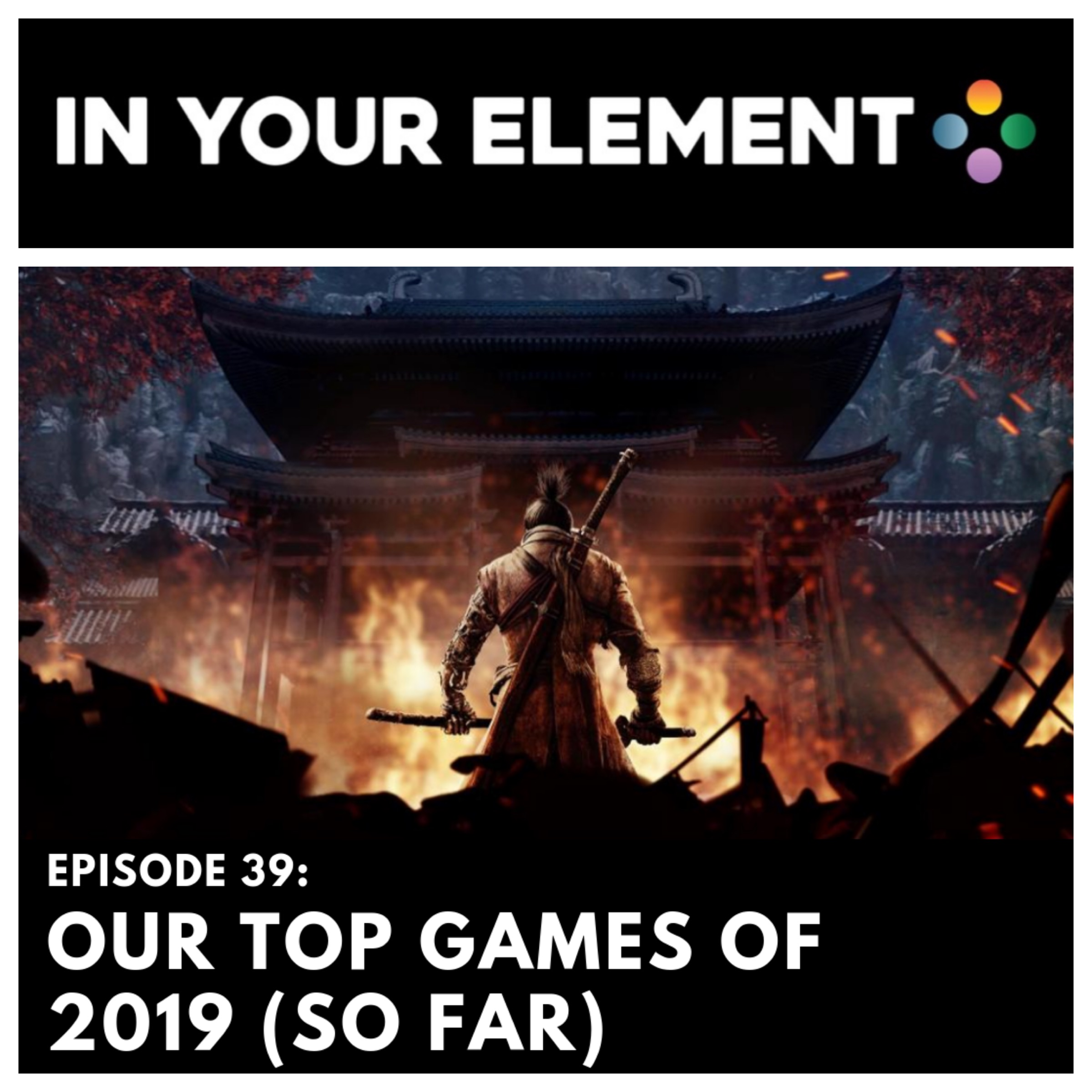 In Your Element Episode 39: Our Top Games of 2019 (So Far)