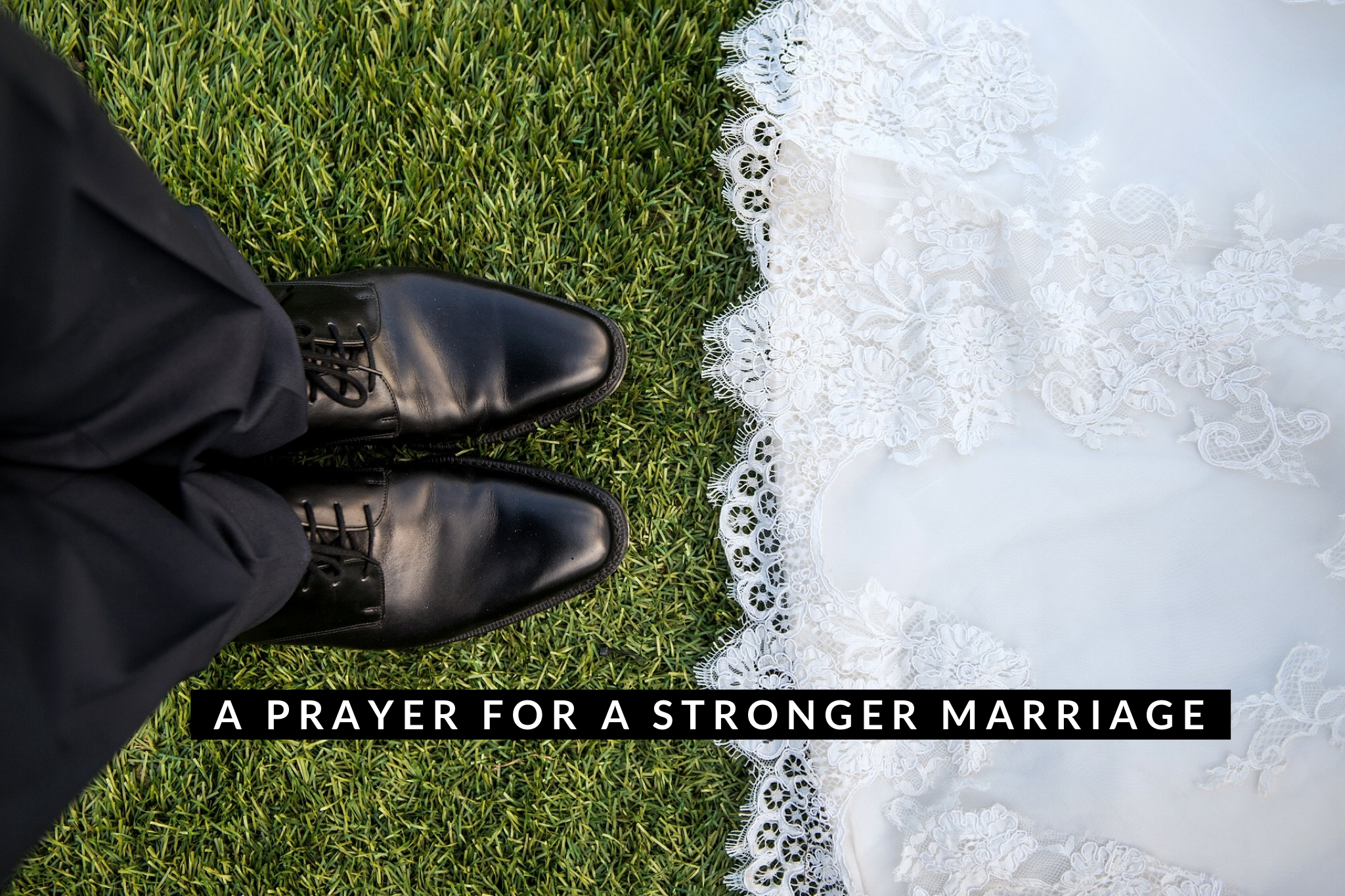 Family: A Prayer for a Stronger Marriage