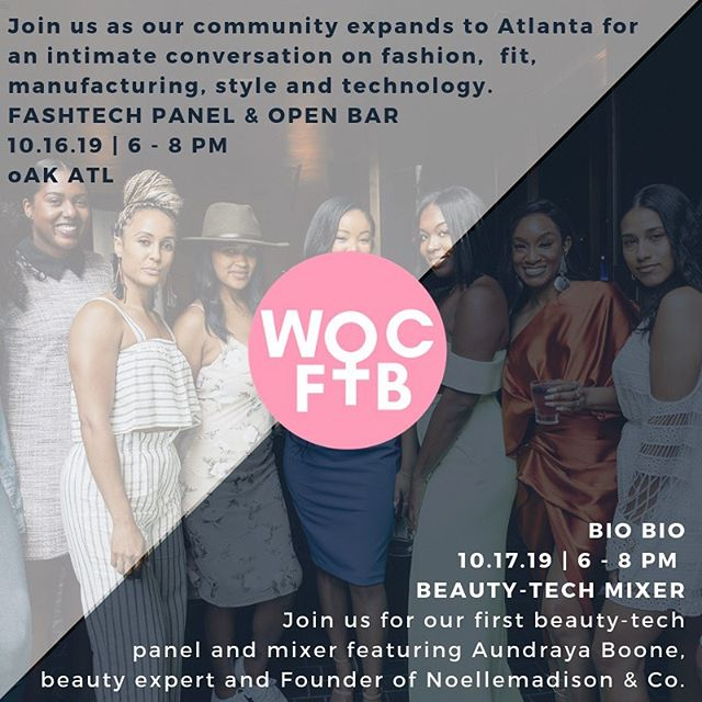 Join us on #wcw as our community expands to #Atlanta for an intimate conversation on fashion, manufacturing, style and technology featuring: . * @cedricsking - Founder, The Fashion Hustle * @loveevonya - Founder, @styledbylovee * @thebadasscoder - SE @blavity * Stefanie Jewett - Founder, @activvely * @_jessicaveronica_ - CoFounder, WOCFTB . Then check us out Thursday for our first #beautytech event hosted by  @biobio_the_beauty_place featuring @andthencameaj 💕beauty expert and Founder of Noellemadison & Co., with special guest from the Atlanta area discussing all things beauty, #glam and tech! . RSVP required. Visit wocftb.com for details!