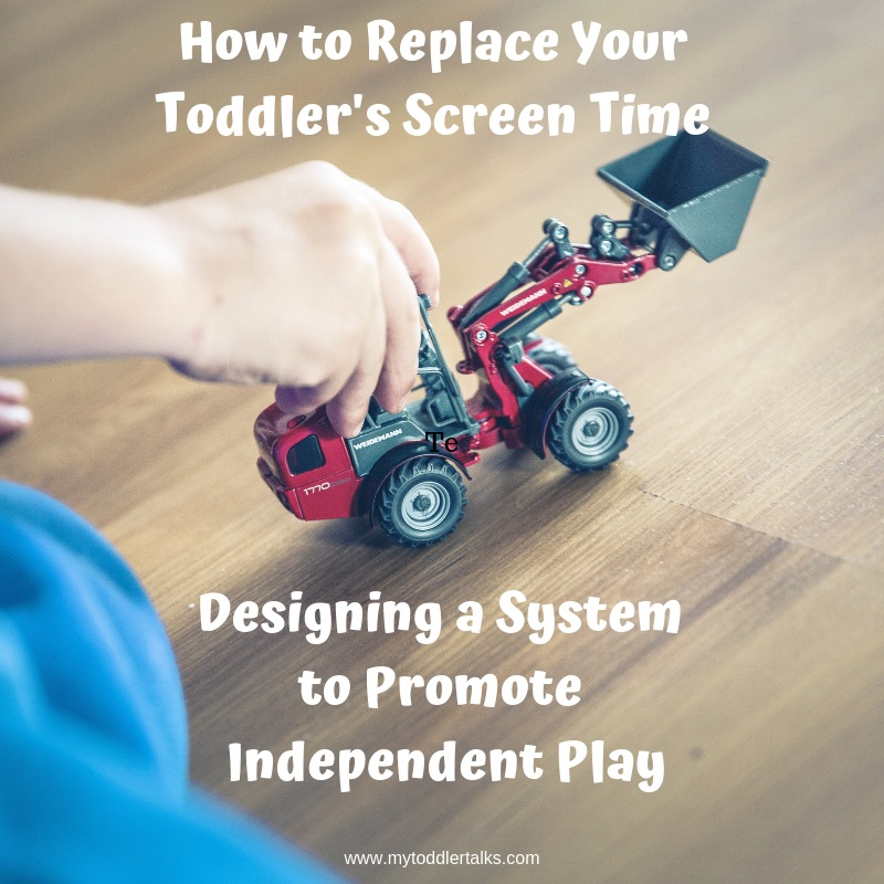 Screen time, independent play, toddler