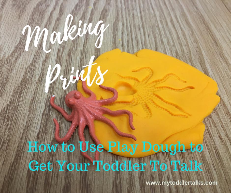 prints, play dough, toddler talk