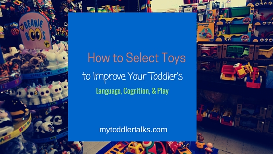 How to select toys for toddlers