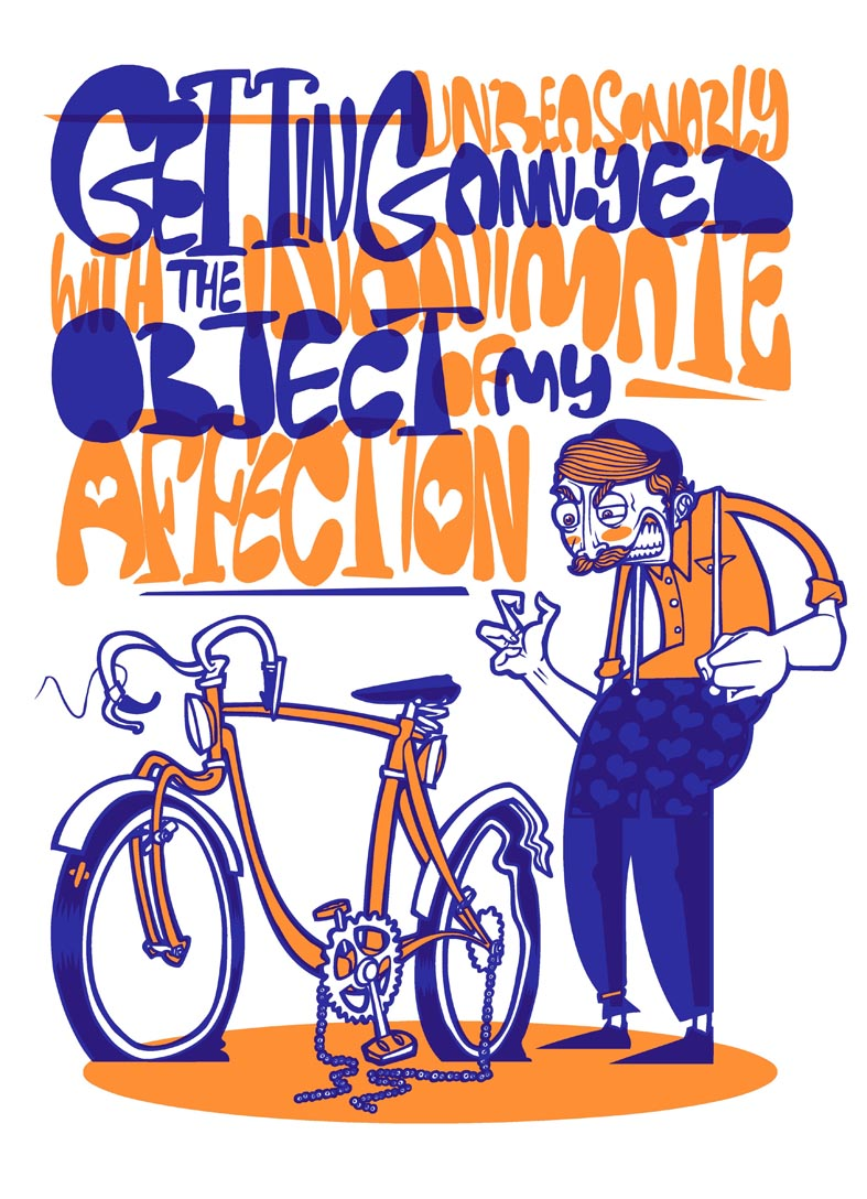 'Getting Unreasonably Annoyed At The Inanimate Object Of My Affection'. 2 Colour screen print '13