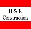 H & R Construction - Builder