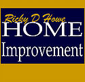 Ricky D Howe Home Improvement - Builder