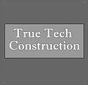 True Tech Construction - Builder