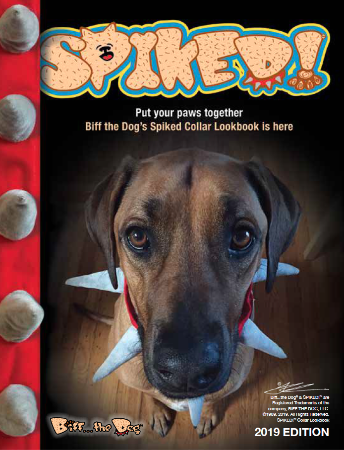 Biff's SPIKED!™ - Biff's SPIKED! LookbookBiff the Dog is known for sporting his signature plush spiked collar, and his sub-brand pays tribute to this feature. Biff's unique SPIKED! collection is comprised of product designs for people and pets.Biff's SPIKED! Product Collection (sub-brand)Target Market: Kids and Pet Lovers of all ages.