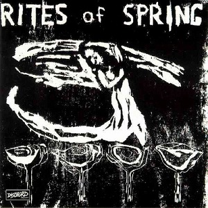 "Rites of Spring - ""Deeper Than Inside"" (1985)"