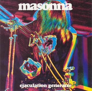 Masonna - Ejaculation Generator