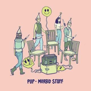10. PUP - Morbid Stuff