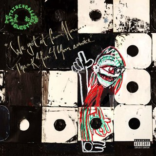 52. A Tribe Called Quest - We got it from here … Thank You 4 your service (2016)
