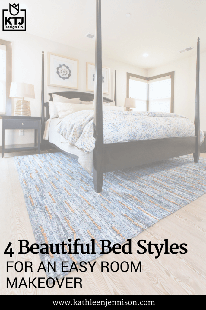 4 Beautiful Bed Styles For An Easy Room Makeover Ktj Design Co