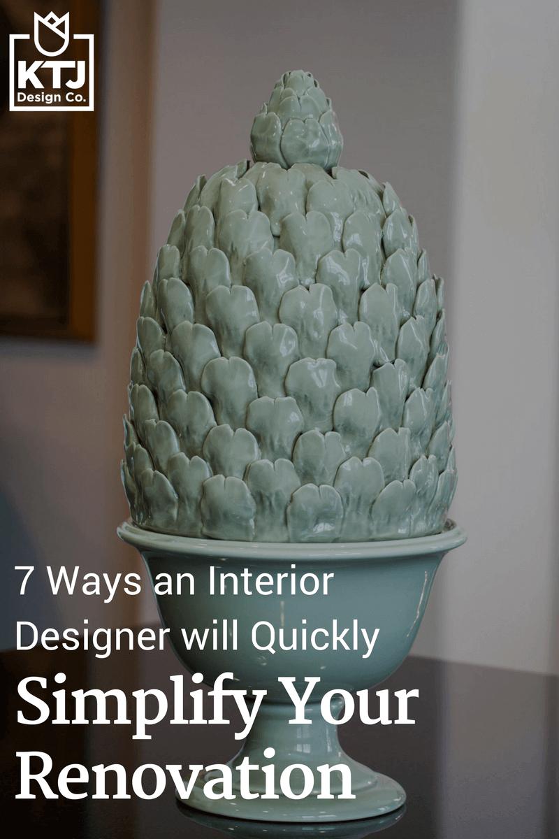 7-ways-an-interior-designer-will-quickly-simplify-your-renovation