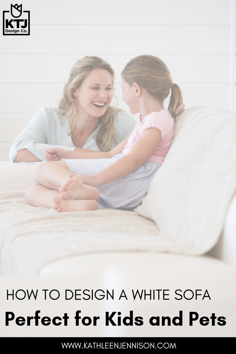 How to Design a White Sofa Perfect for kids and pets stockton california interior design.png