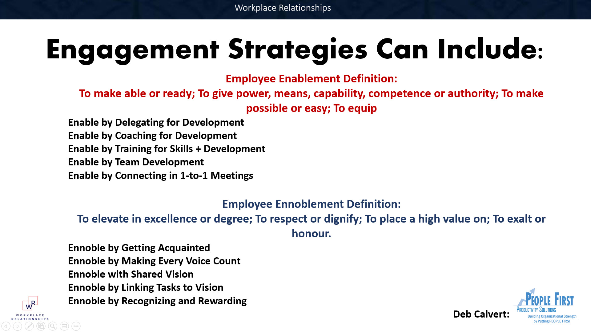 Deb Calvert shared these strategies - notice how development, training and growth are key along side developing relationships with your staff/team,