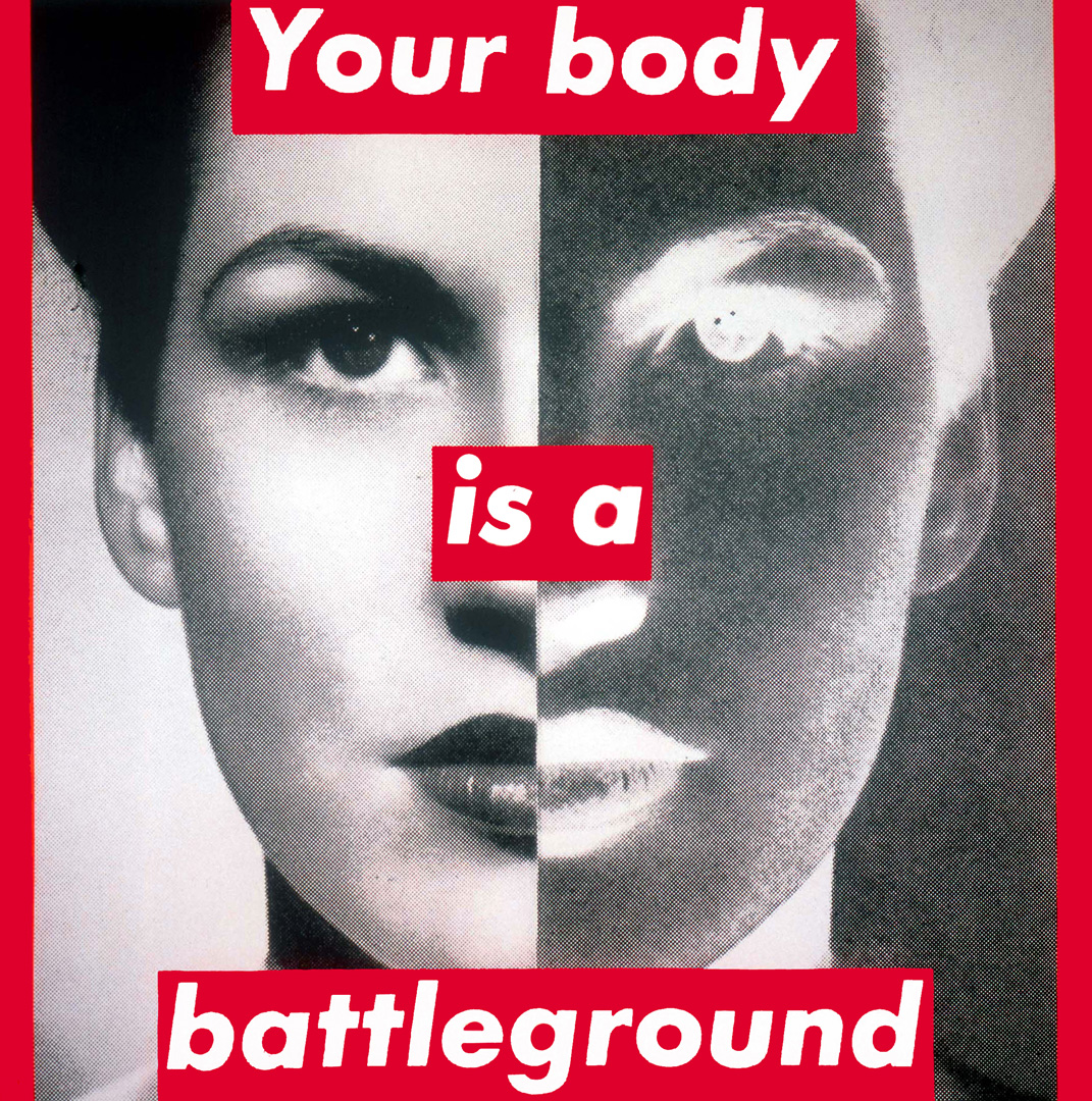 Your body is a battleground, Barbara Kruger, 1989