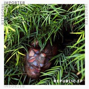 Importer / Republic EP -