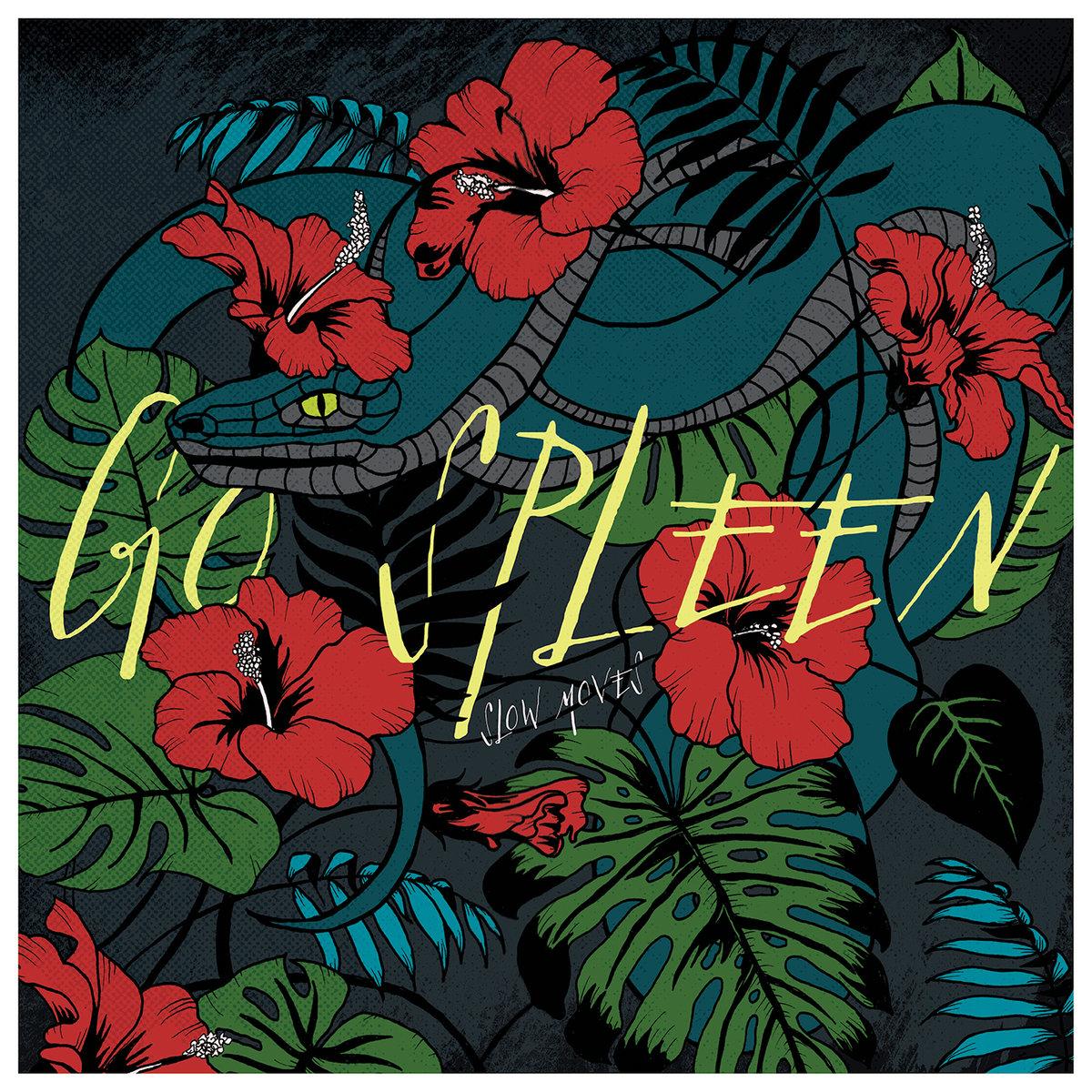 Go Spleen / Slow Moves -