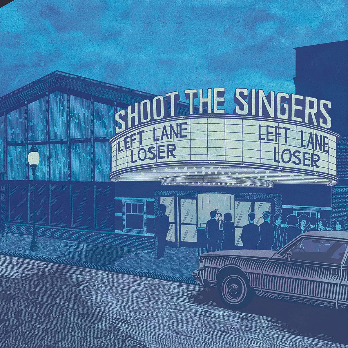 Shoot The Singers / Left Lane Loser -