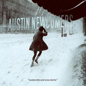 Austin Newcomers / Avalanches and …. -