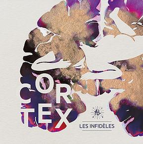 Les Infidèles / Cortex -