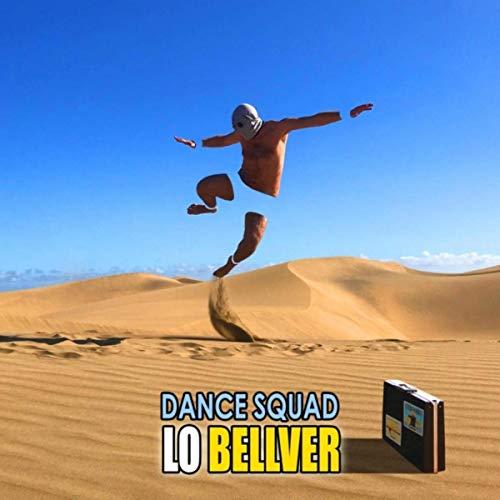 Lo Bellver / Dance Squad -