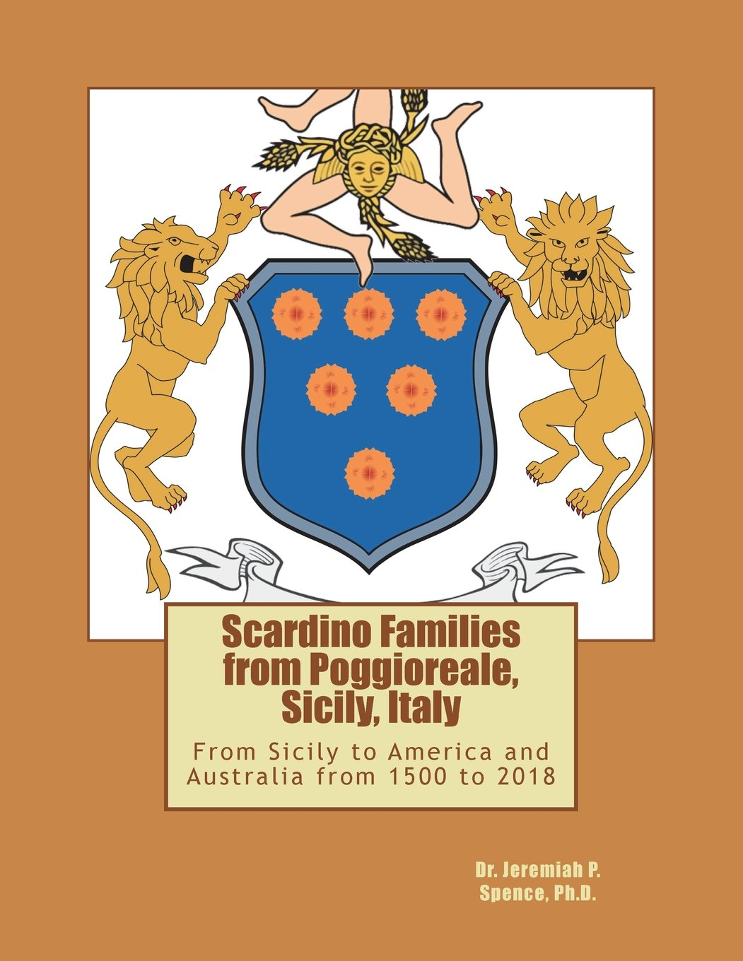 Scardino Families from Poggioreale, Sicily, Italy - From Sicily to America and Australia from 1500 to 2018 (I.O.O.G. Belice Valley Series) (Volume 1)