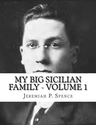 My Big Sicilian Family - Volume 1 - Pietro Scardino Families of Bryan and Houston, Texas, Including the Corolla, Danna, Varisco, di Benedetto, Tritico, ... Families (Janus Genealogy Monographs)