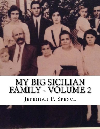 My Big Sicilian Family - Volume 2 - Michaelangelo Corolla Families of Houston, Texas, Including the Scardino, Maida, Cashiola, Ropollo, Lima, and Jimes Families (Janus Genealogy Monographs)