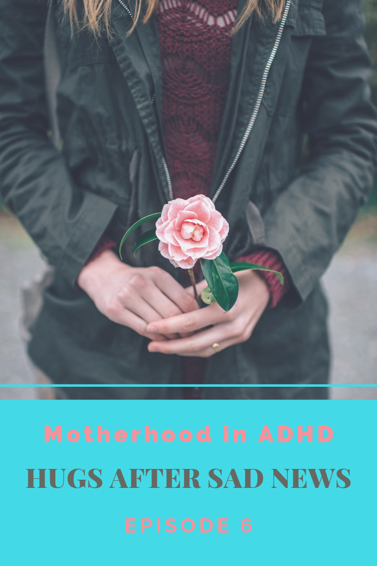 Motherhood in ADHD Episode 6