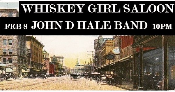 Whiskey Girl Saloon Feb 8 (this Friday)