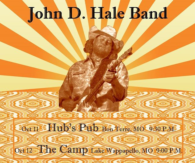 Coming up this Weekend  The Camp's End of Year Bash plus Friday JDHB will be at Hub's Pub on Bonne Terre, MO