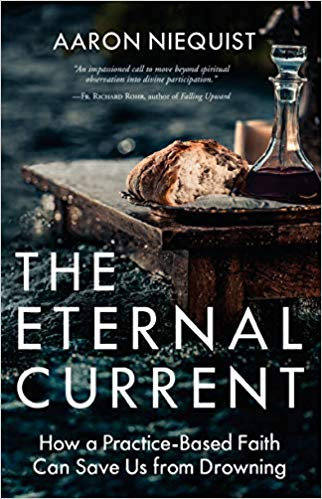 The Eternal Current  by Aaron Niequist